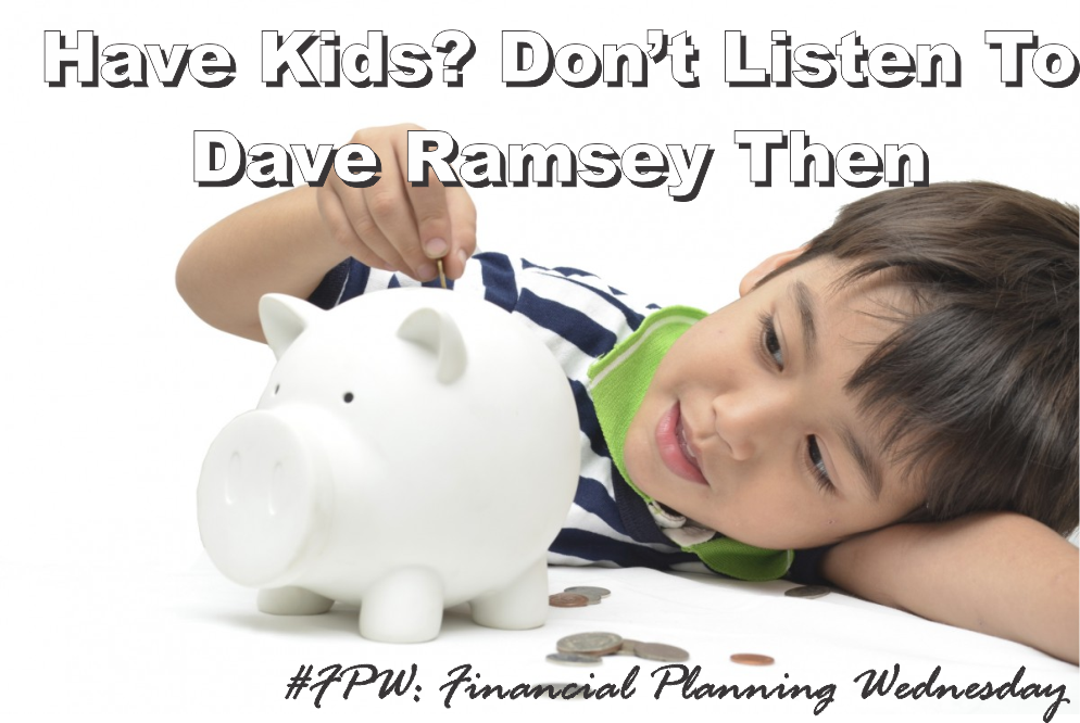 , #FPW: Have Kids? Don't Listen To Dave Ramsey