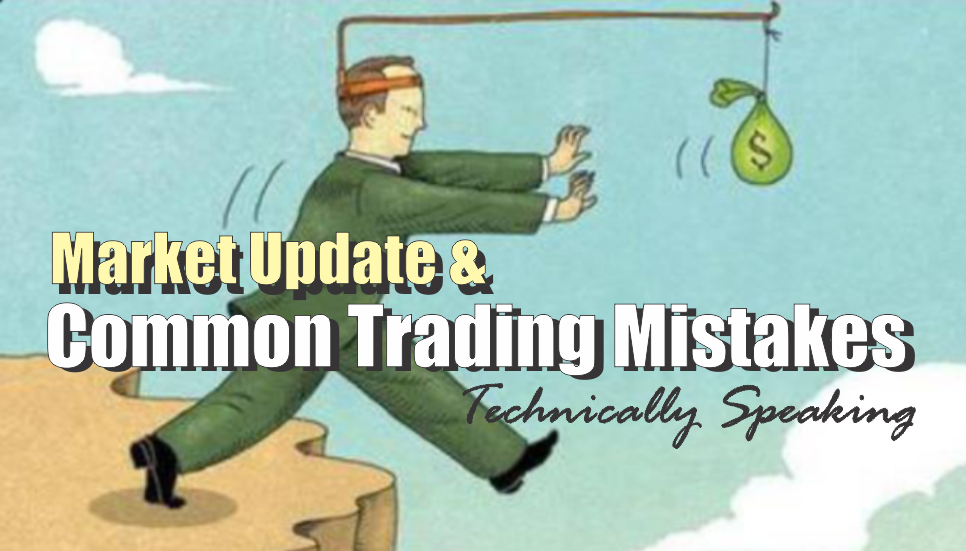 , Technically Speaking: Common Trading Mistakes