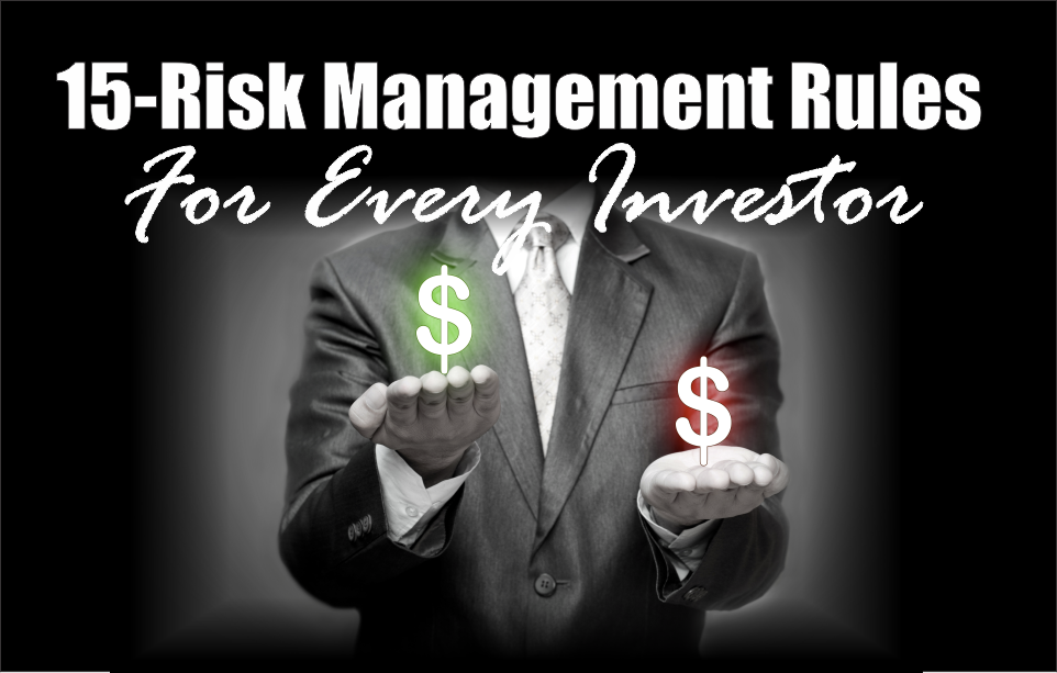 , 15-Risk Management Rules For Every Investor