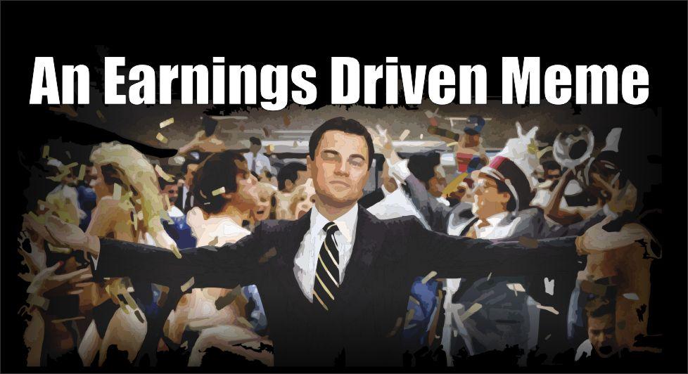 "Earnings Driven Meme - An ""earnings Driven"" Meme - Investing"