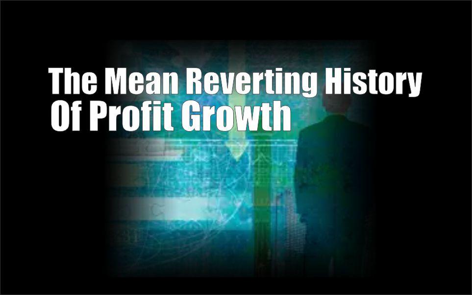 , The Mean Reverting History Of Profit Growth
