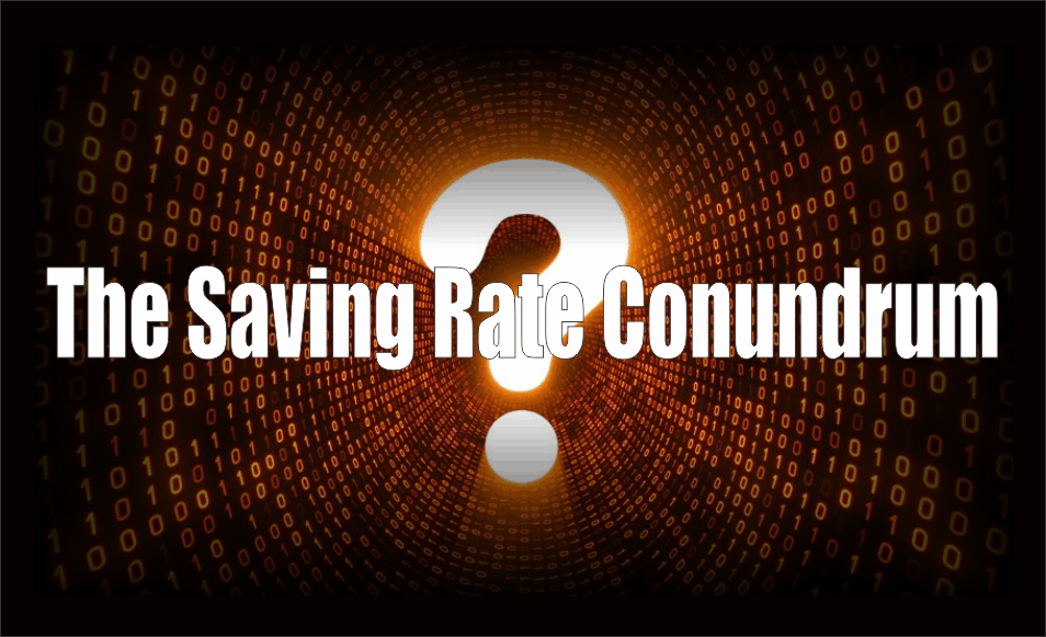 , The Saving Rate Conundrum