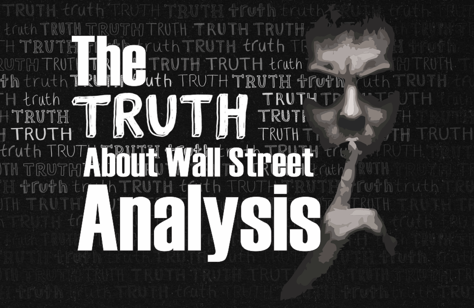 , The Truth About Wall Street Analysis