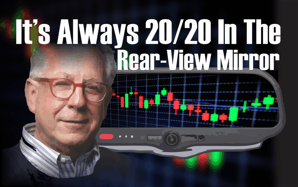 , It's Always 20/20 In The Rear-View Mirror