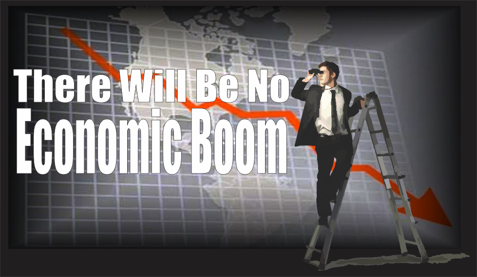 , There Will Be No Economic Boom