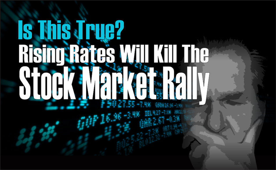rising rates will kill the stock market rally is that true ria