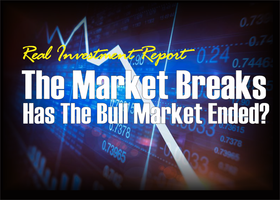 , The Market Breaks, Has The Bull Market Ended? – 03-23-18