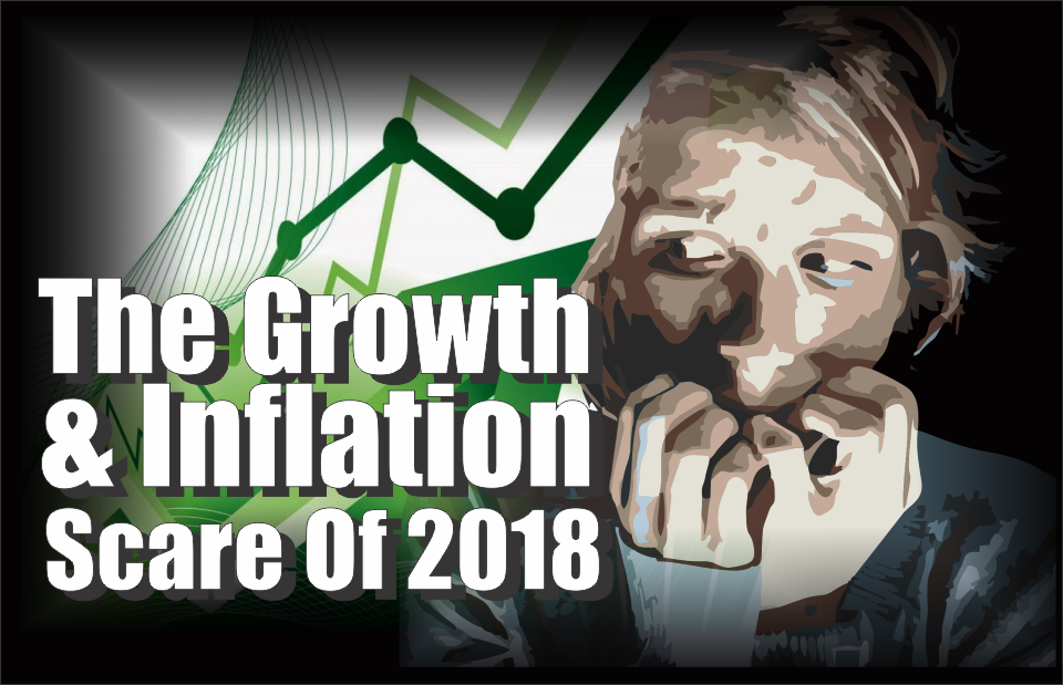 , The Growth and Inflation Scare of 2018