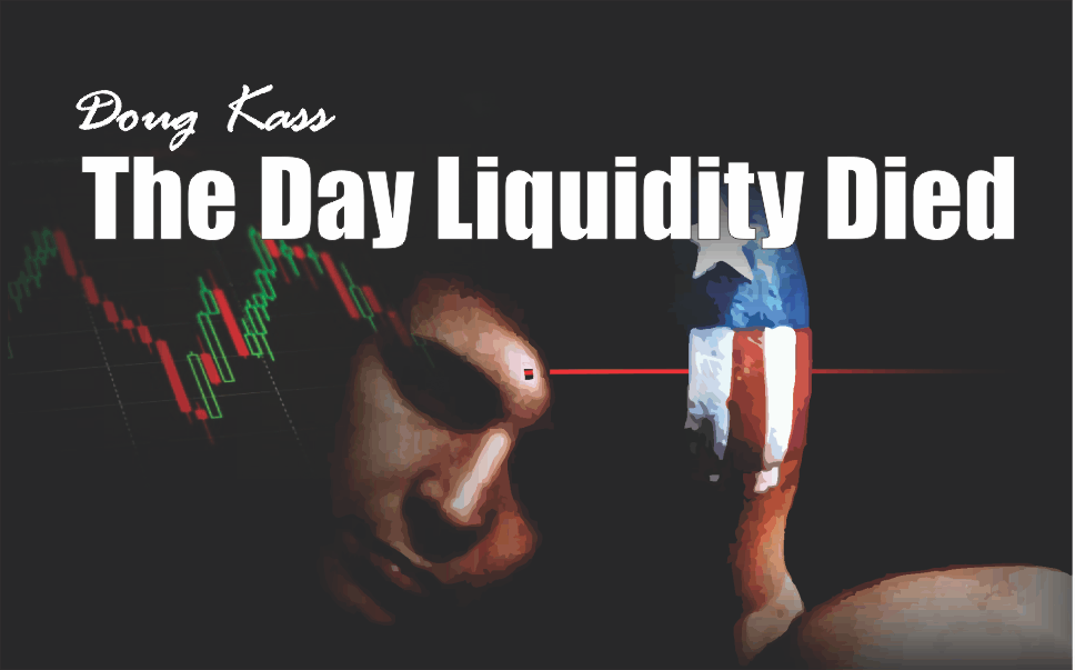 , The Day Liquidity Died