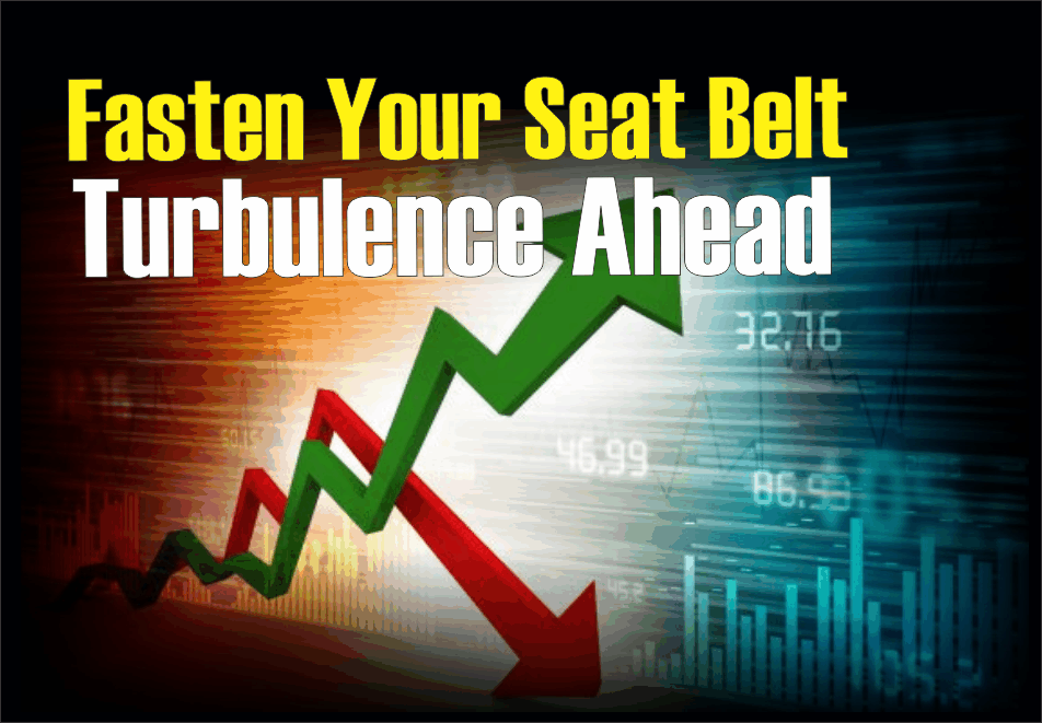 , Fasten Your Seat Belt, Turbulence Ahead