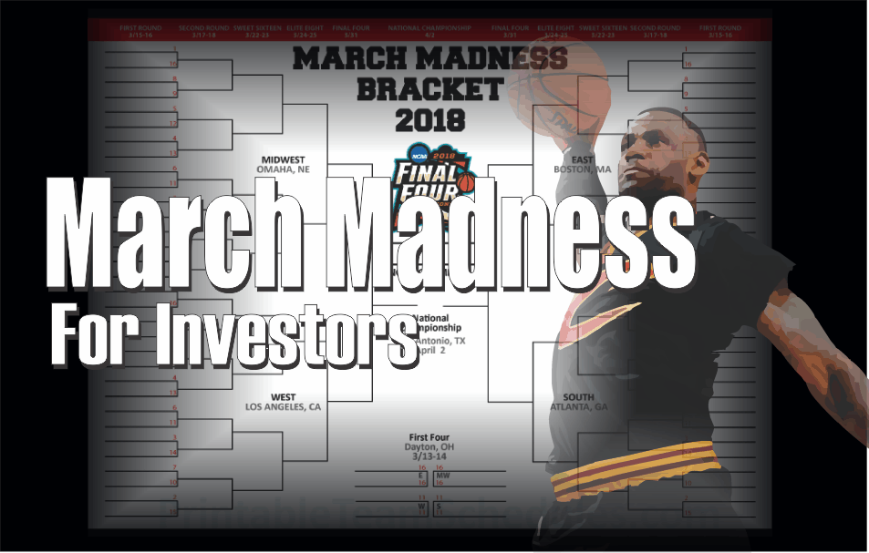 , March Madness For Investors