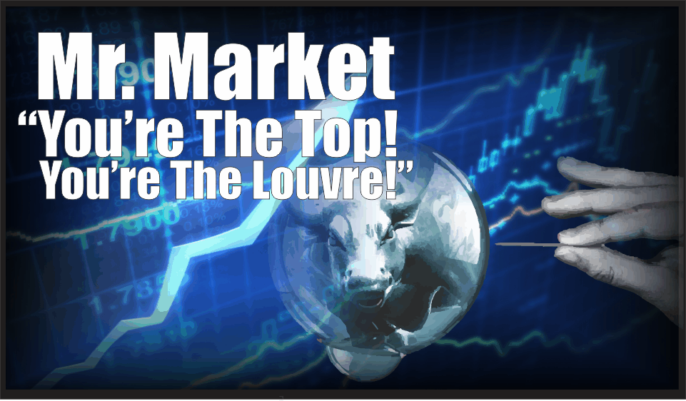 """, Mr. Market – """"You're The Top! You're The Louvre Museum"""""""