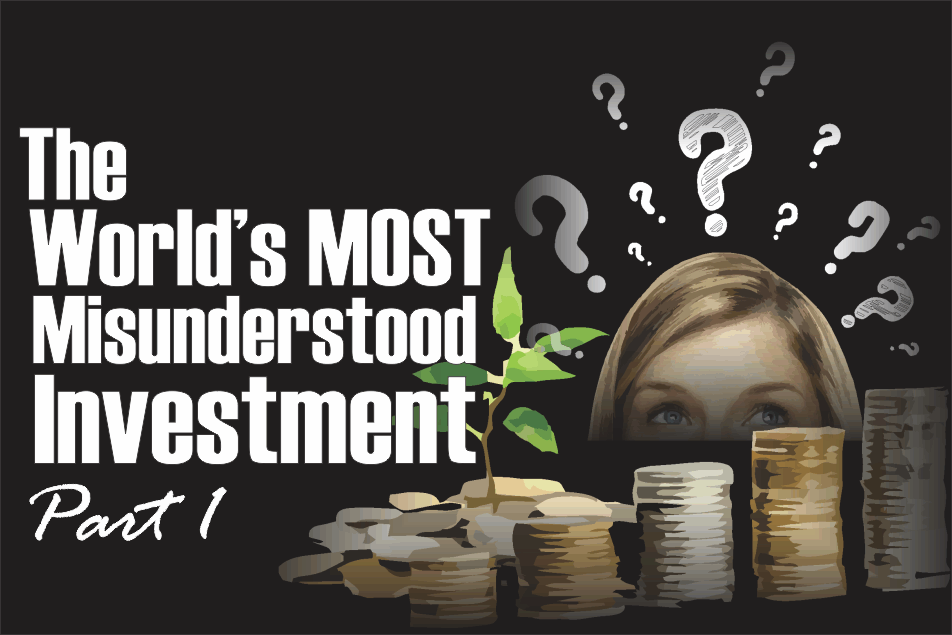 , The World's Most Misunderstood Investment – Part 1