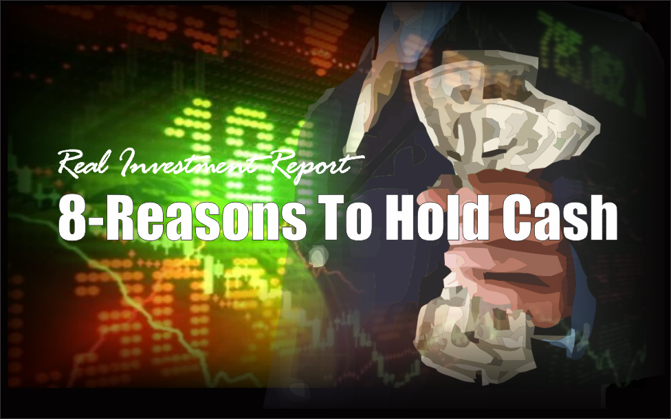 , 8 Reasons To Hold Cash – 04-13-18