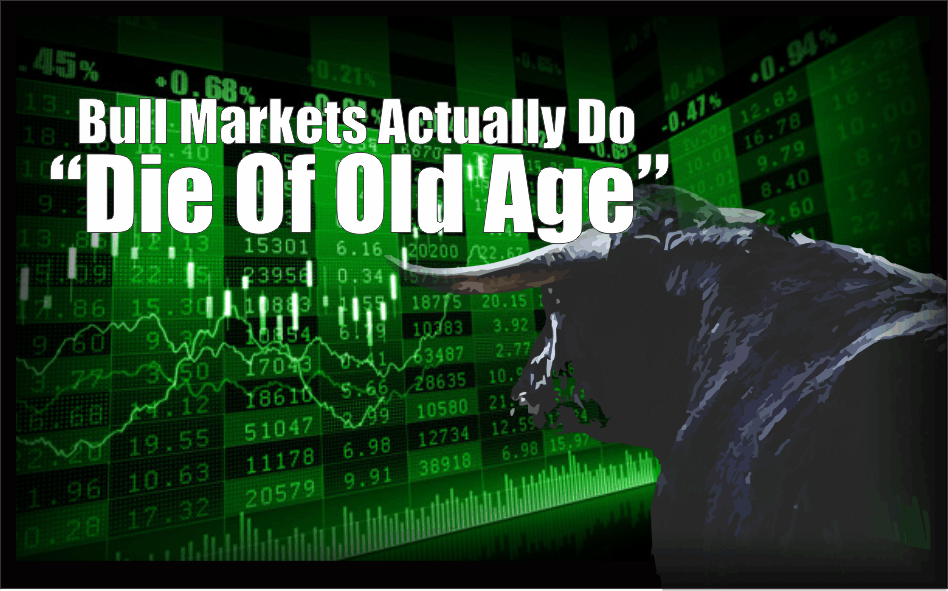 """, Bull Markets Actually Do Die Of """"Old Age"""""""