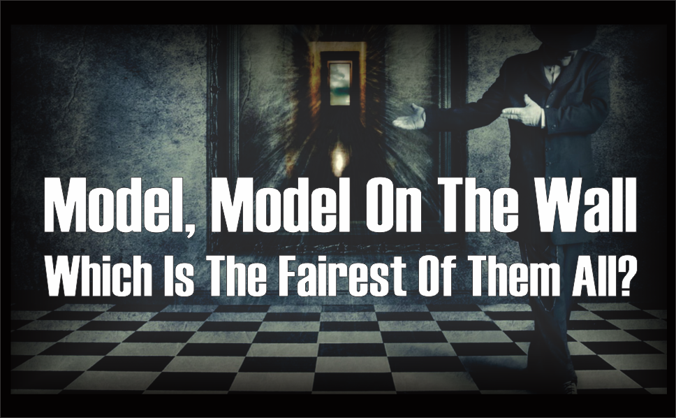 , Model, Model on the Wall; Which is the Fairest of Them All?