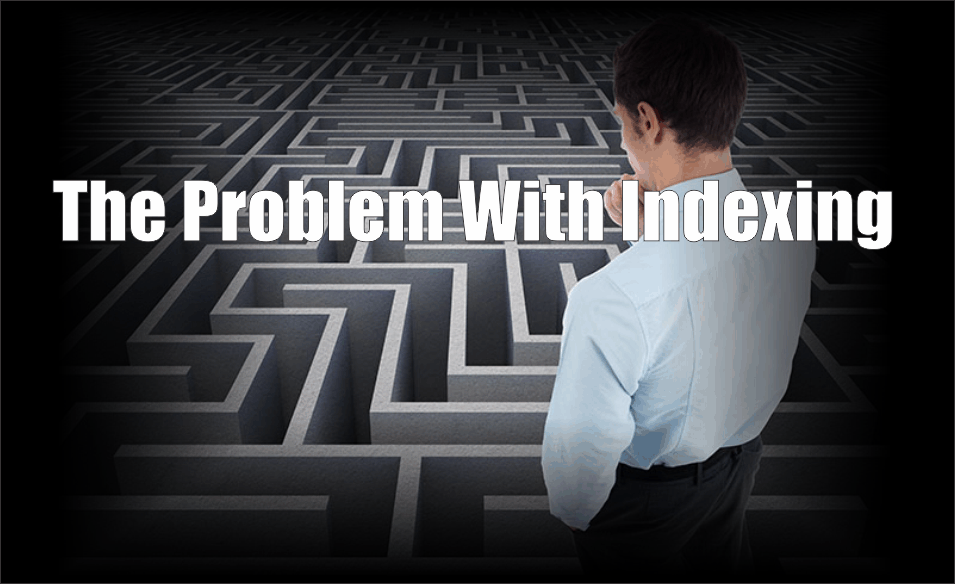 , The Problem With Indexing