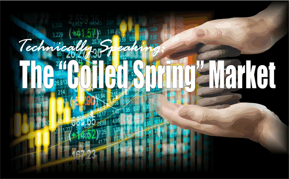 """, Technically Speaking: The """"Coiled Spring"""" Market"""