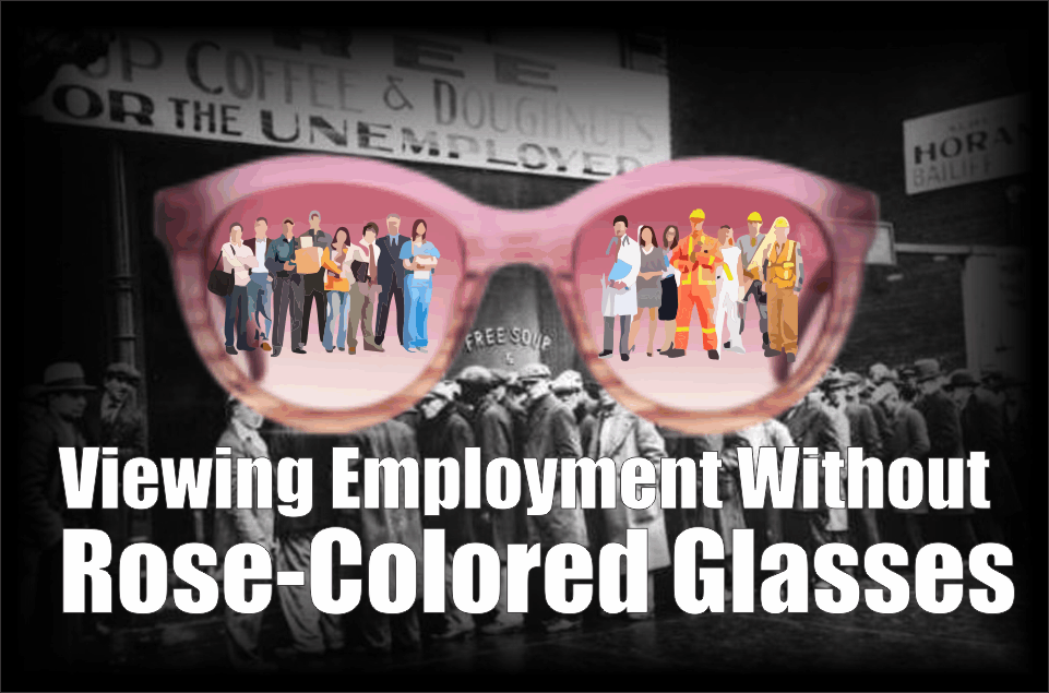 , Viewing Employment Without Rose-Colored Glasses