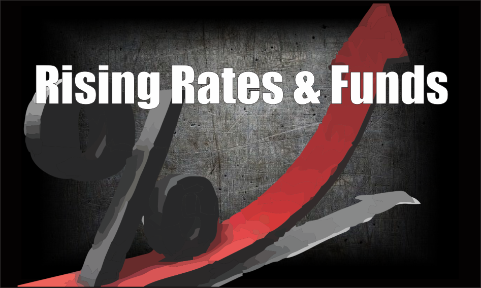 , Rising Rates And Funds