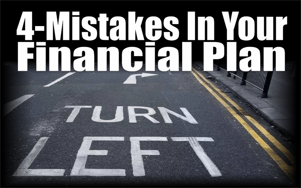 , The 4-Mistakes In Your Financial Plan