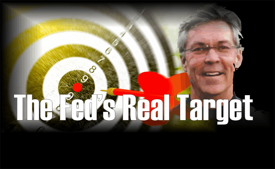 , The Fed's Real Target