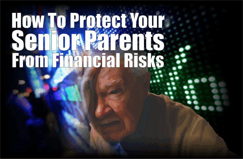 , How To Protect Your Senior Parents From Financial Risks