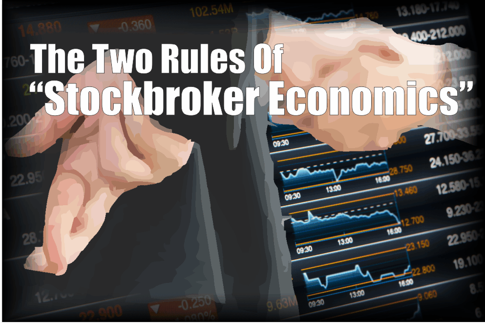 """, The Two Rules Of """"Stockbroker Economics"""""""