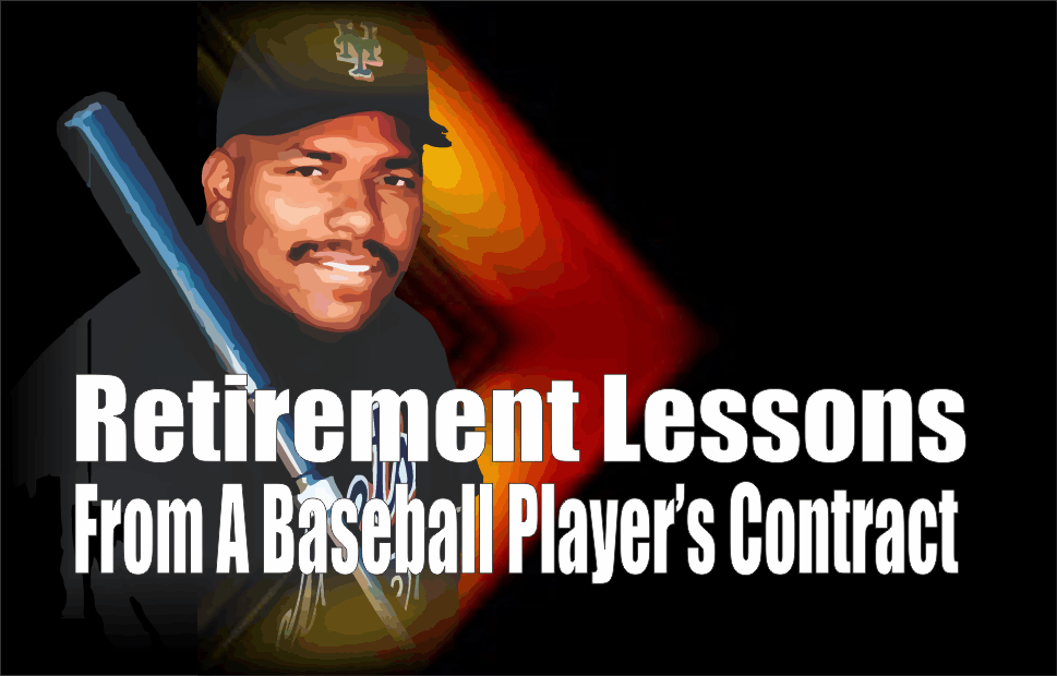 , Retirement Savings Lessons From A Baseball Player's Contract