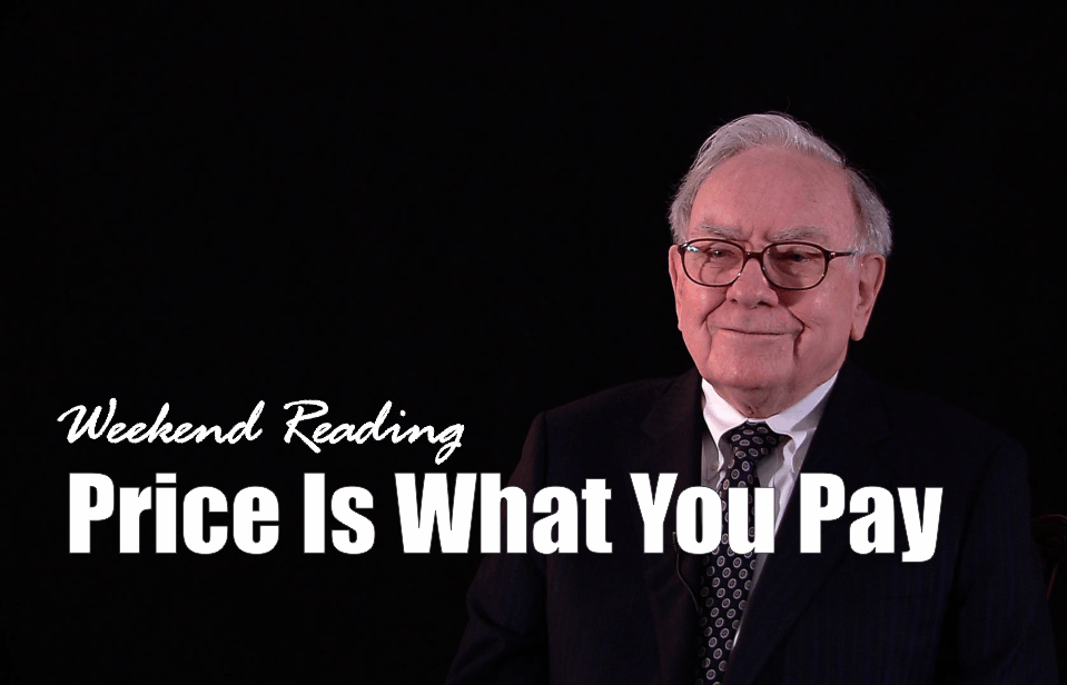, Weekend Reading: Price Is What You Pay