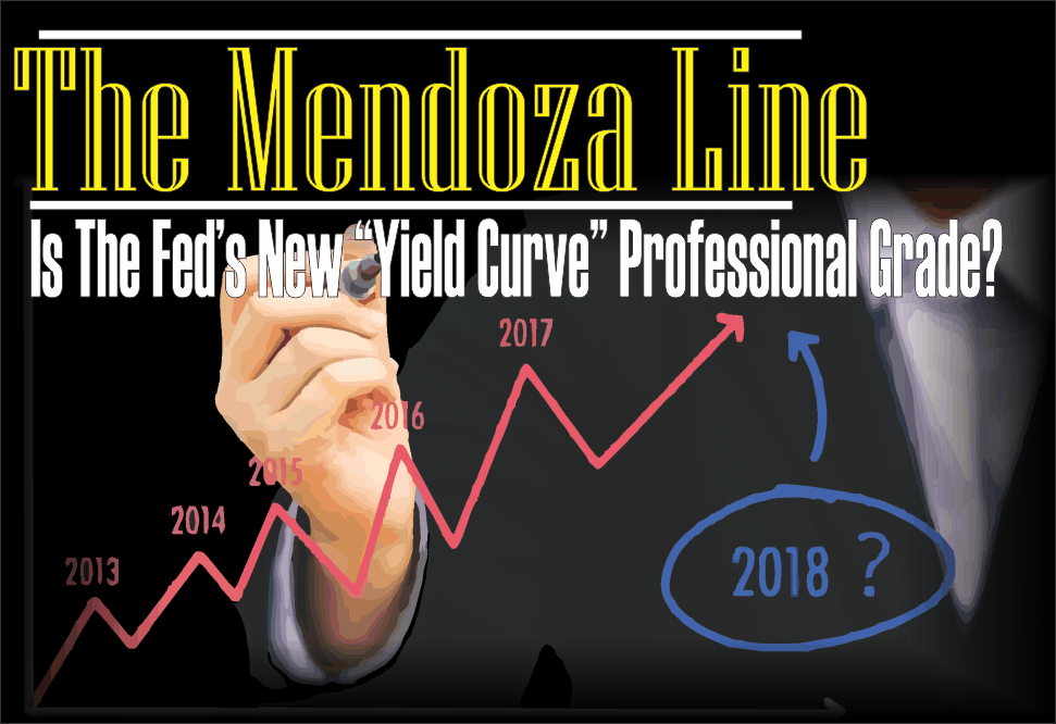 ", The Mendoza Line: Is The Fed's New ""Yield Curve"" Professional Grade?"