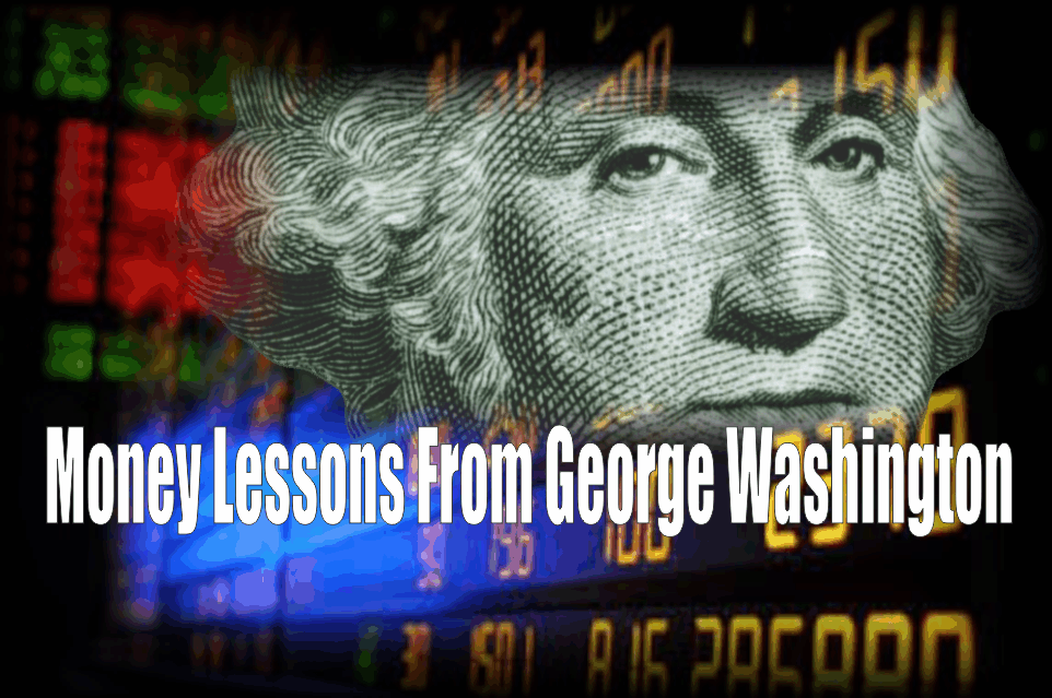 , Money Lessons From George Washington