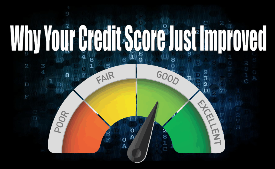 , Why Your Credit Score Just Improved