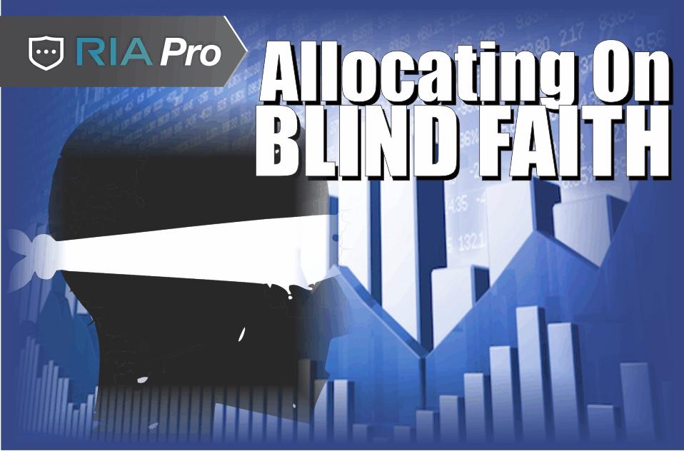 , Allocating on Blind Faith – RIA Pro