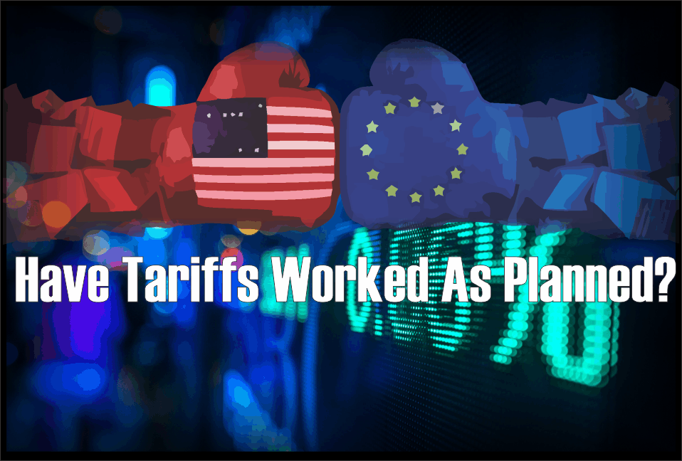 , Have Tariffs Worked as Planned?