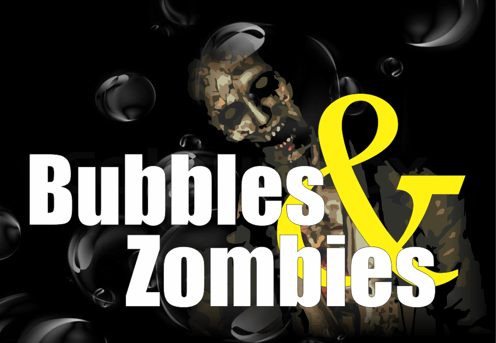 , Bubbles and Zombies