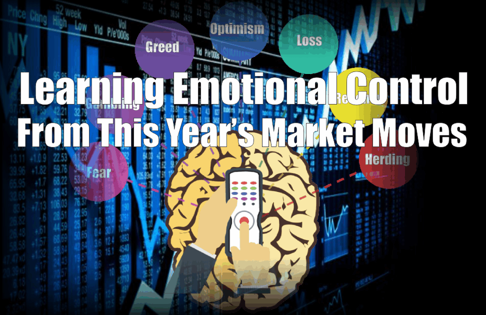 , Learning Emotional Control From This Year's Market Moves