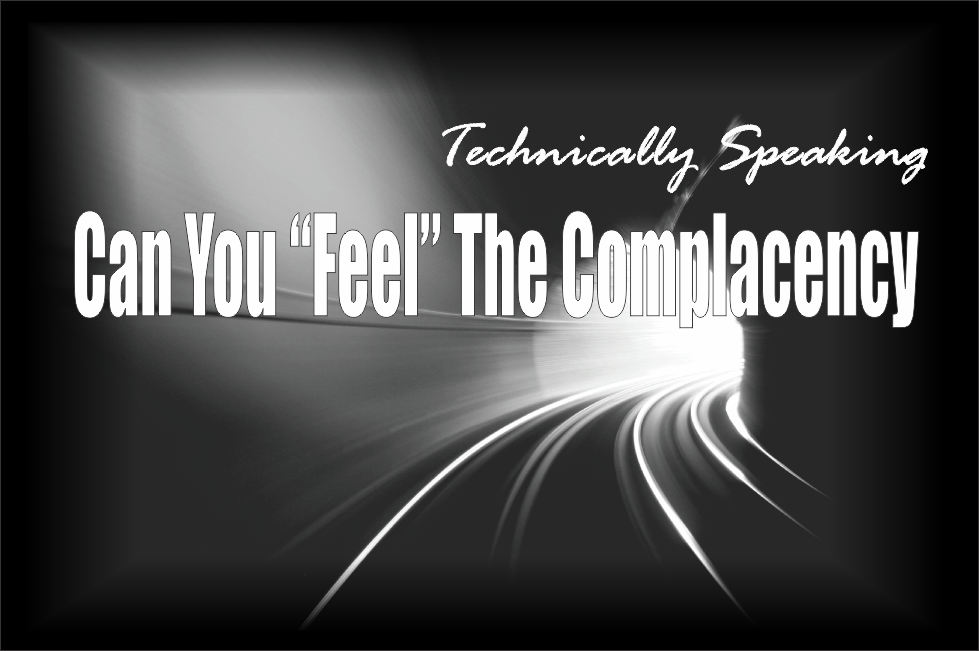 """, Technically Speaking: Can You """"Feel"""" The Complacency?"""