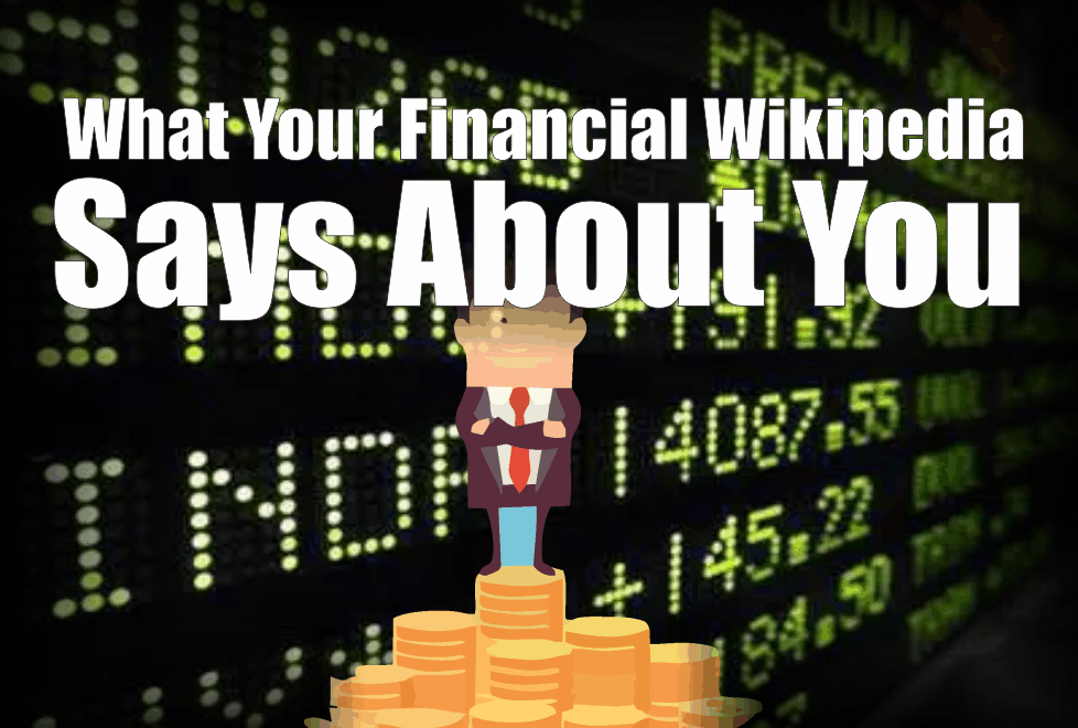, What Your Financial Wikipedia Says About You