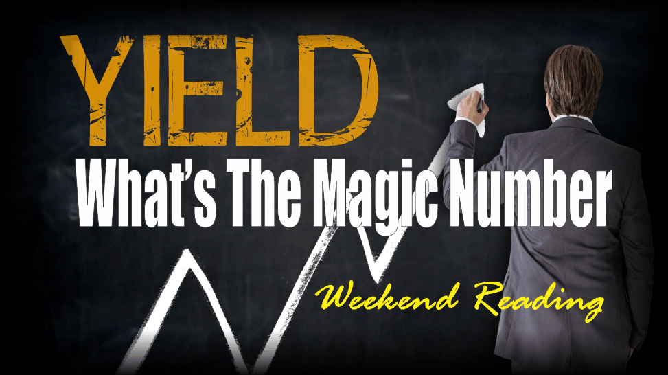", Weekend Reading: What's The Magic ""Yield"" Number?"