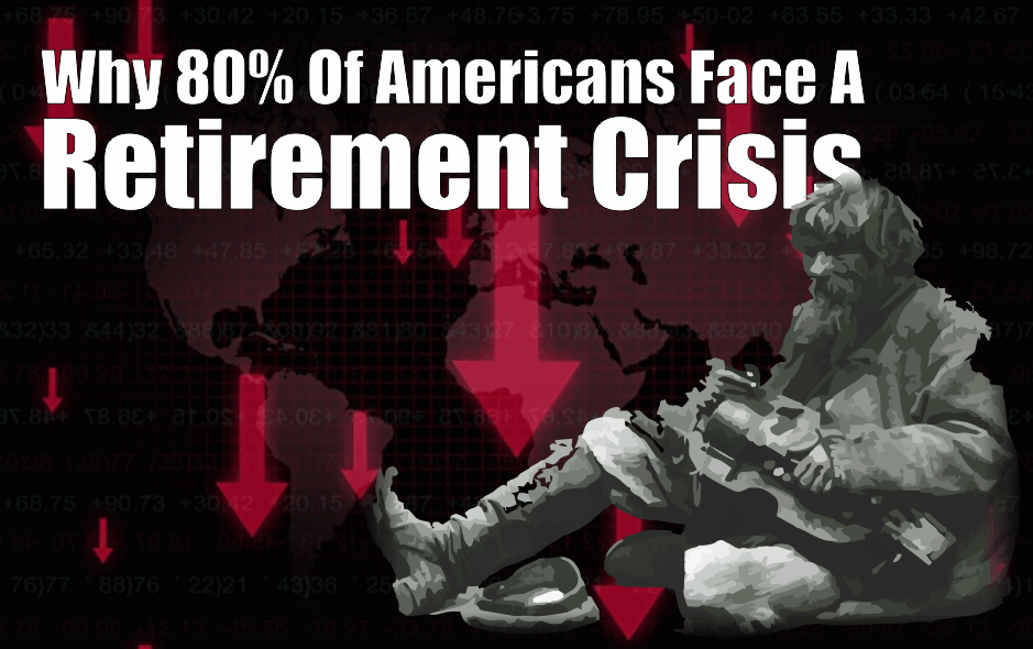 , Why 80% Of Americans Face A Retirement Crisis