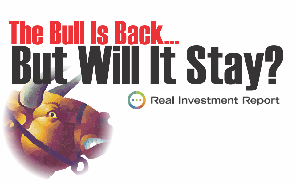 , The Bull Is Back…But Will It Stay? 04-26-19