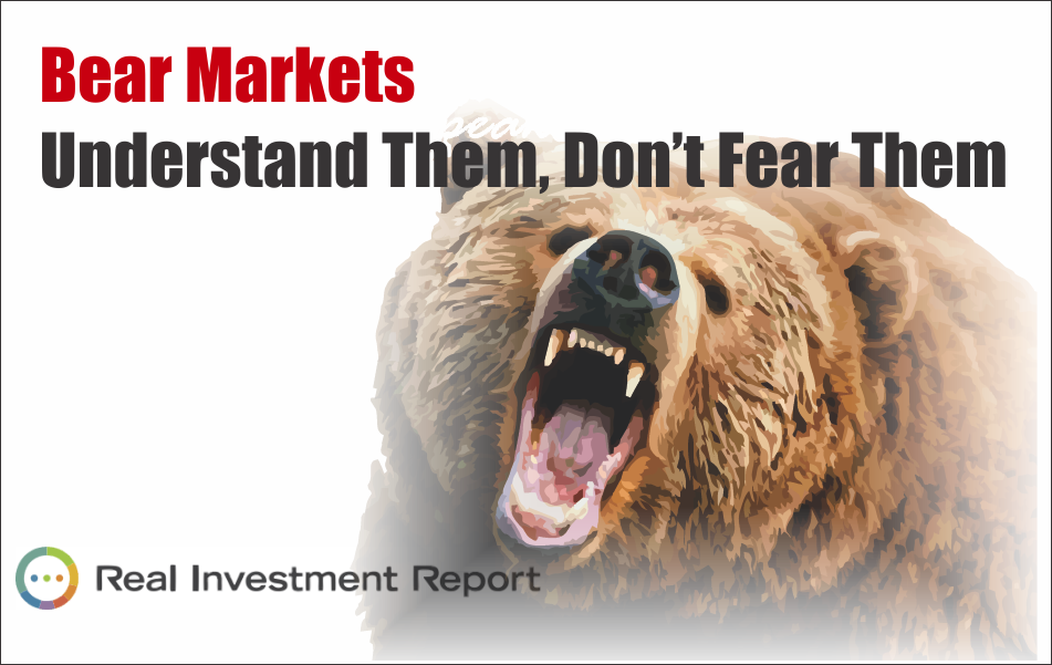 , Bear Markets: Understand Them, Don't Fear Them  06-14-19