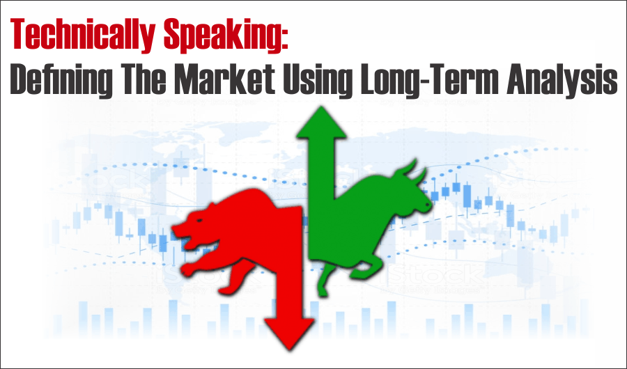 market long-term analysis, Technically Speaking: Defining The Market Using Long-Term Analysis