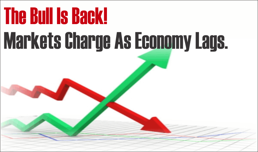 Market, The Bull Is Back! Markets Charge As Economy Lags 06-05-20