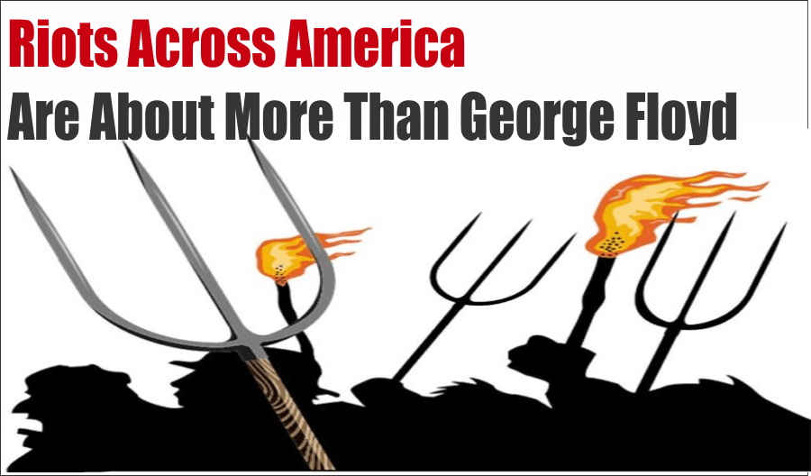 George Floyd, Riots Across America Are About More Than George Floyd