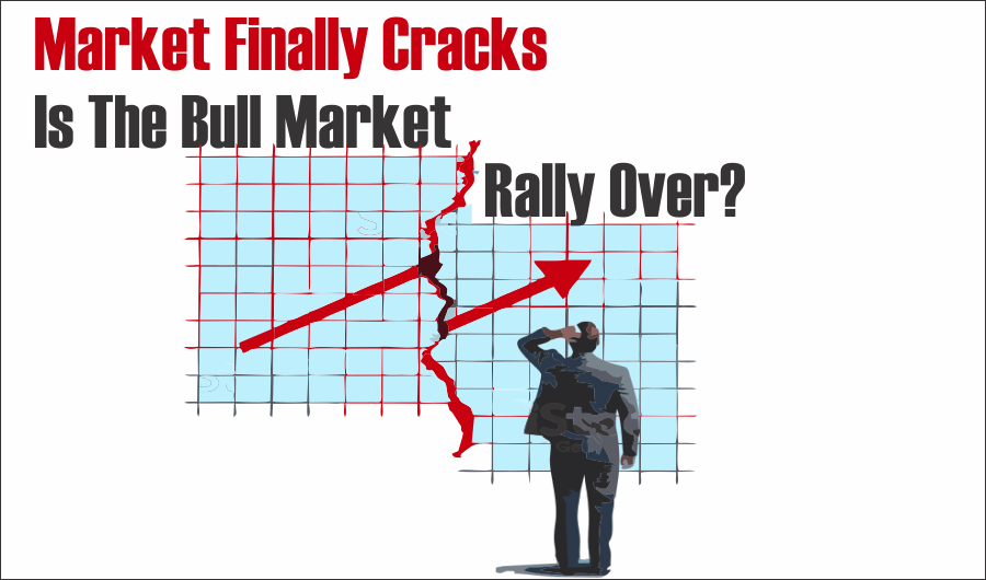 Market Cracks, Market Finally Cracks. Is The Bull Market Rally Over? 09-04-20