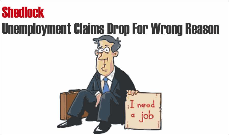 unemployment claims, Shedlock: Unemployment Claims Drop For The Wrong Reason