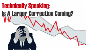 Technically Speaking: Is A Larger Correction...